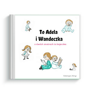 książeczka wg własnego projektu To Adela i Wandeczka