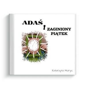 książeczka Adać i zaginiony piątek