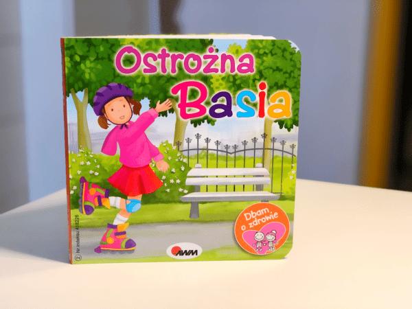 Katarzyna Moryc seria Dbam o zdrowie Ostrożna Basia