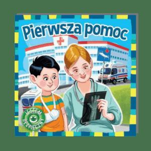 Pierwsza pomoc JESTEM BEZPIECZNY Katarzyna Moryc