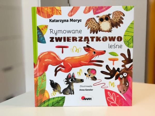 Rymowane zwierzątkowo leśne Katarzyna Moryc